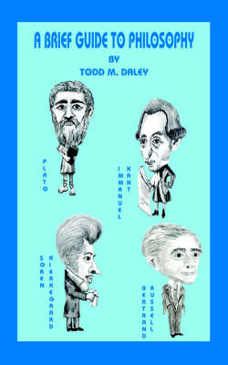 A Brief Guide to Philosophy - Todd  M. Daley