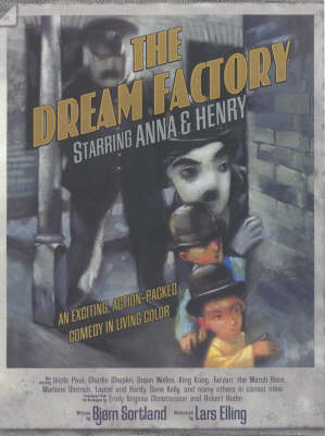 The Dream Factory Starring Anna and Henry - Bjorn Sortland