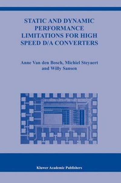 Static and Dynamic Performance Limitations for High Speed D/A Converters - Anne Van den Bosch