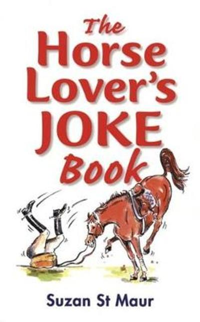 The Horse Lover's Joke Book - Suzan St.Maur