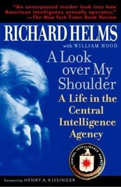 A Look Over My Shoulder - Richard Helms