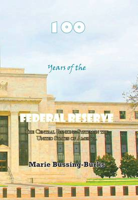 100 Years of the Federal Reserve - Marie Bussing-Burks