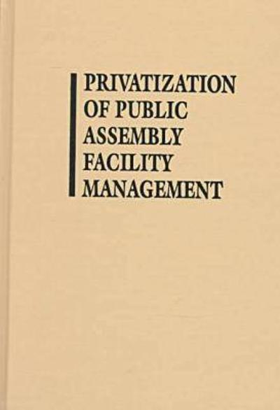 Privatization of Public Assembly Facility Management - Don Jewell