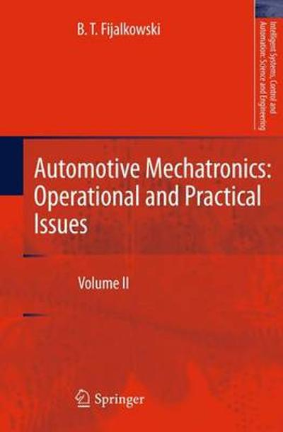 Automotive Mechatronics: Operational and Practical Issues - B. T. Fijalkowski
