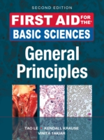 First Aid for the Basic Sciences, General Principles, Second Edition - Tao Le