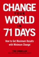Change Your World In 71 Days - Tom Connellan