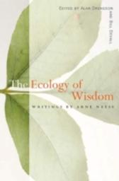 Ecology of Wisdom - Arne Naess
