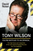 Tony Wilson - You're Entitled to an Opinion But. . . -