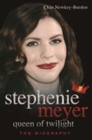 Stephenie Meyer, Queen of Twilight - Chas Newkey-Burden
