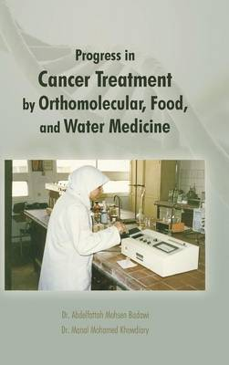 Progress in Cancer Treatment by Orthomolecular, Food, and Water Medicine - Khowdiary, Dr. Manal Mohamed