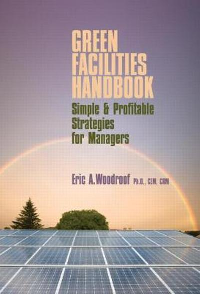 Green Facilities Handbook - Eric A. Woodroof