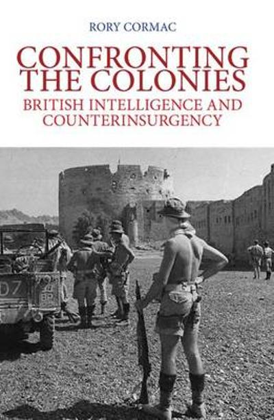 Confronting the Colonies - Rory Cormac