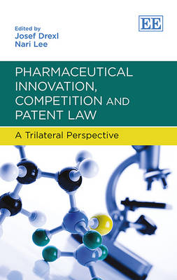 Pharmaceutical Innovation, Competition and Patent Law - Josef Drexl