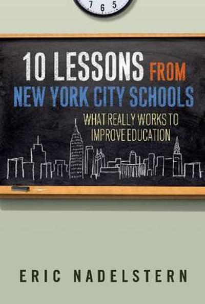 10 Lessons from New York City Schools - Eric Nadelstern
