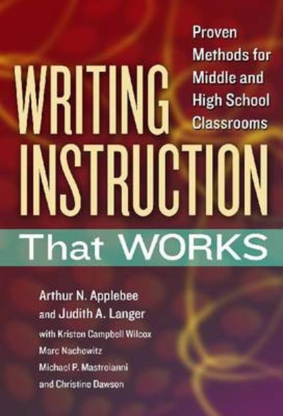 Writing Instruction That Works - Arthur N. Applebee