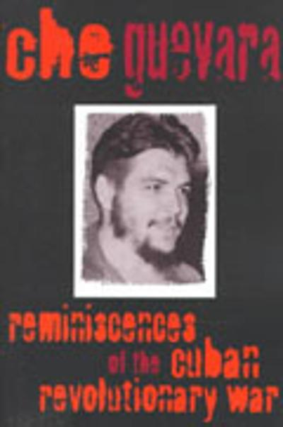 Reminiscences of the Cuban Revolutionary War - Che Guevara
