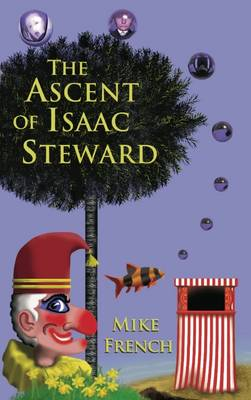 The Ascent of Isaac Steward - Mike French