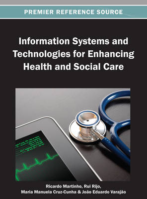Information Systems and Technologies for Enhancing Health and Social Care - Ricardo Martinho