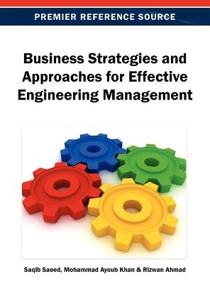 Business Strategies and Approaches for Effective Engineering Management - Saeed, Saqib