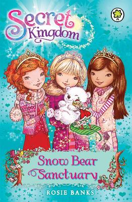 Secret Kingdom: Snow Bear Sanctuary - Rosie Banks