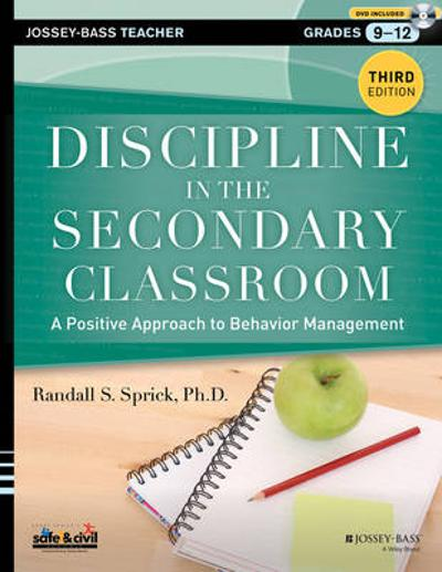 Discipline in the Secondary Classroom - Randall S. Sprick
