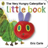 The Very Hungry Caterpillar's Little Book - Eric Carle
