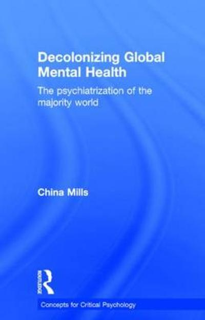 Decolonizing Global Mental Health - China Mills