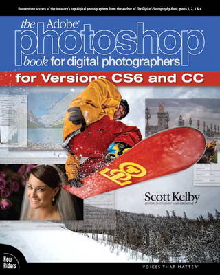 The Adobe Photoshop Book for Digital Photographers (Covers Photoshop CS6 and Photoshop CC) - Scott Kelby