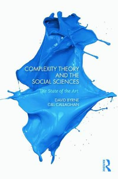 Complexity Theory and the Social Sciences - David Byrne