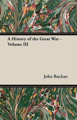 A History of the Great War - Volume III - John Buchan