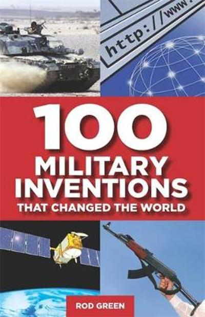 100 Military Inventions that Changed the World - Philip Russell