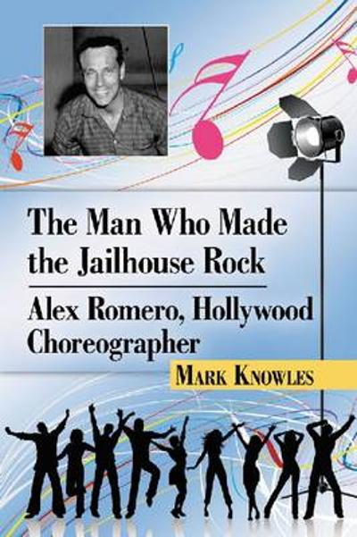 The Man Who Made the Jailhouse Rock - Mark Knowles