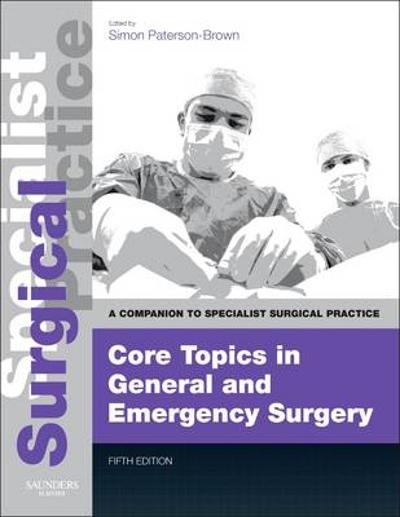 Core Topics in General & Emergency Surgery - Print and E-Book - Simon Paterson-Brown
