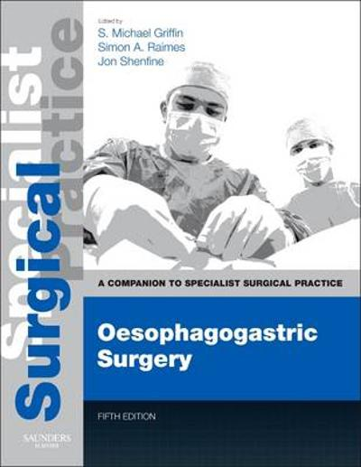 Oesophagogastric Surgery - Print and E-Book - S. Michael Griffin