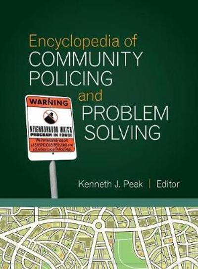 Encyclopedia of Community Policing and Problem Solving - Kenneth J. Peak