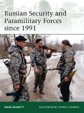 Russian Security and Paramilitary Forces since 1991 - Mark Galeotti Johnny Shumate