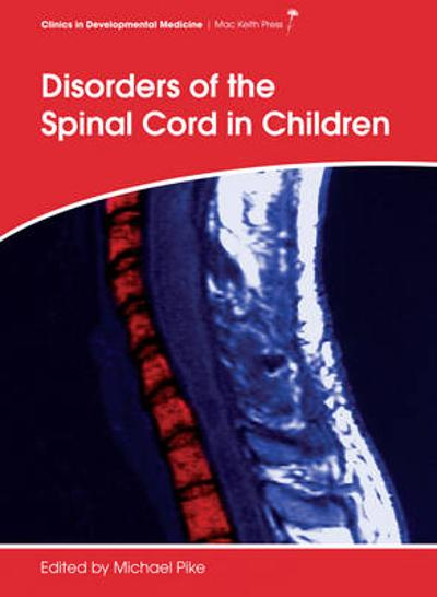 Disorders of the Spinal Cord in Children - Michael Pike