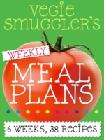 Vegie Smuggler's Weekly Meal Plans - Wendy Blume