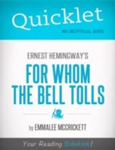 Quicklet on Ernest Hemingway's For Whom the Bell Tolls (CliffsNotes-like Summary, Analysis, and Commentary) - EmmaLee  McCrickett