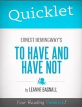 Quicklet on Ernest Hemingway's To Have and Have Not - LeAnne  Bagnall