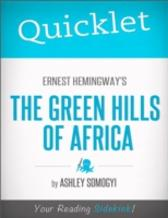 Quicklet on Ernest Hemingway's Green Hills of Africa - Ashley Somogyi