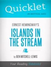 Quicklet on Ernest Hemingway's Islands in the Stream (CliffNotes-like Summary, Analysis, and Review) - Ben  Mitchell Lewis