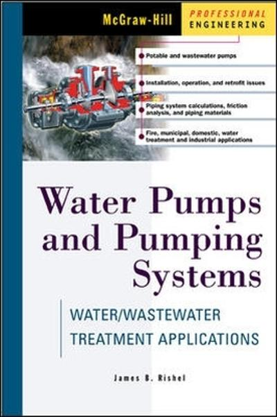 Water Pumps and Pumping Systems - James Rishel