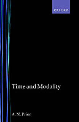 Time and Modality - Arthur N. Prior