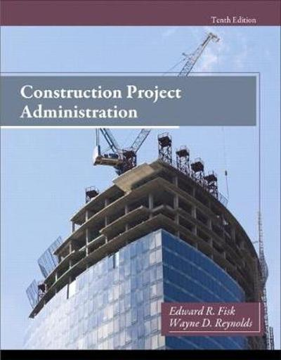 Construction Project Administration - Edward R. Fisk