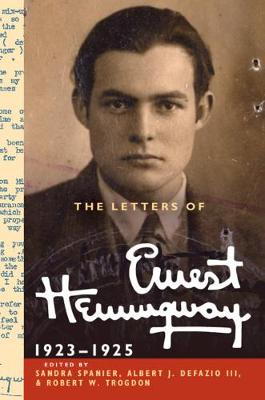 The The Cambridge Edition of the Letters of Ernest Hemingway The Letters of Ernest Hemingway: Series Number 2 - Ernest Hemingway Sandra Spanier Albert J. DeFazio Robert W. Trogdon