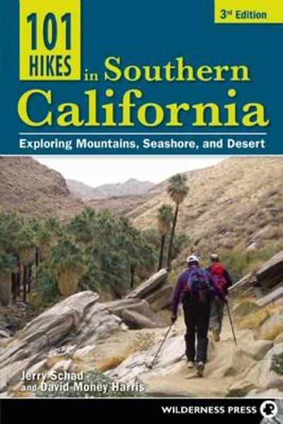 101 Hikes in Southern California - Jerry Schad