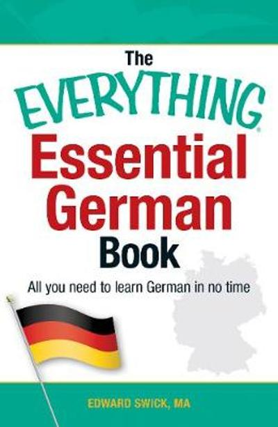 The Everything Essential German Book - Edward Swick