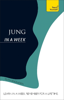 Jung In A Week: Teach Yourself - Ruth Snowden