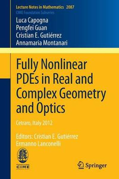 Fully Nonlinear PDEs in Real and Complex Geometry and Optics - Luca Capogna